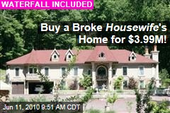 Buy a Broke Housewife 's Home for $3.99M!