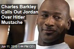Charles Barkley Calls Out Jordan Over Hitler Mustache