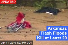 Flash Floods in Arkansas Kill 12