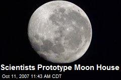 Scientists Prototype Moon House