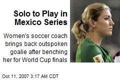 Solo to Play in Mexico Series