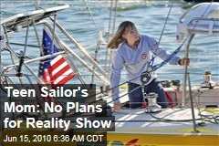 Teen Sailor's Mom: No Plans for Reality Show