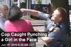 Cop Caught Punching a Girl in the Face