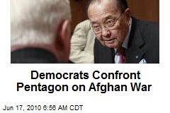 Democrats Confront Pentagon on Afghan War