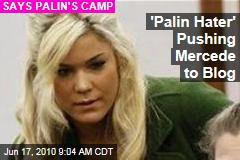'Palin Hater' Pushing Mercede to Blog