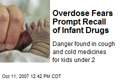 Overdose Fears Prompt Recall of Infant Drugs
