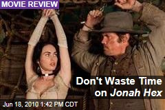 Don't Waste Time on Jonah Hex