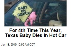 For 4th Time This Year, Texas Baby Dies in Hot Car