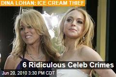 6 Ridiculous Celeb Crimes