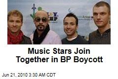 Pop Stars Join BP Boycott