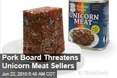 Pork Board Threatens Unicorn Meat Sellers