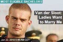 Van der Sloot: Ladies Want to Marry Me