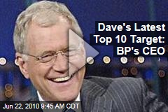 Dave's Latest Top 10 Target: BP's CEO
