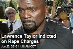 Lawrence Taylor Indicted on Rape Charges