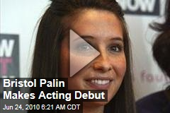 Bristol Palin Makes Acting Debut