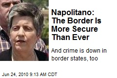 Napolitano: The Border Is More Secure Than Ever