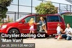 "Meet Chrysler's New ""Man Van"""