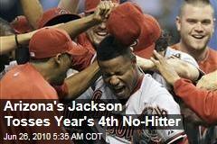 Arizona's Jackson Tosses Year's 4th No-Hitter