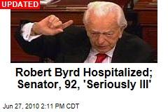 Robert Byrd Hospitalized; Senator, 92, 'Seriously Ill'