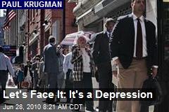 Let's Face It: It's a Depression
