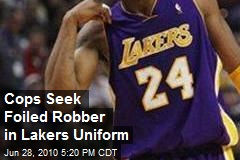 Cops Seek Foiled Robber in Lakers Uniform