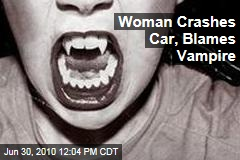 Woman Crashes Car, Blames Vampire
