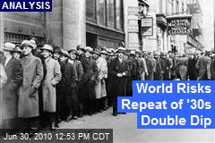 World Risks Repeat of '30s Double Dip