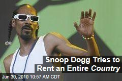 Snoop Dogg Tries to Rent an Entire Country