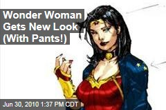 Wonder Woman Gets New Look (With Pants!)