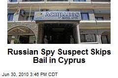 Russian Spy Suspect Skips Bail in Cyprus