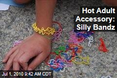 Hot Adult Accessory: Silly Bandz