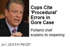 Cops Cite 'Procedural' Errors in Gore Case
