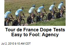 Tour de France Dope Tests Easy to Fool: Agency