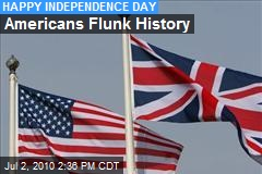 Americans Flunk History
