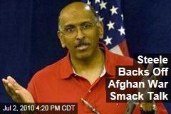 Steele Backs Off Afghan War Smack Talk