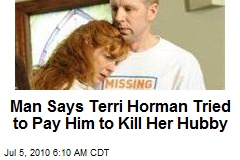 Man Says Terri Horman Tried to Pay Him to Kill Her Hubby