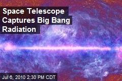 Space Telescope Captures Big Bang Radiation