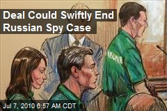 Deal Could Swiftly End Russian Spy Case