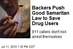 Backers Push Good Samaritan Law to Save Drug Users