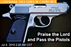 Praise the Lord and Pass the Pistols