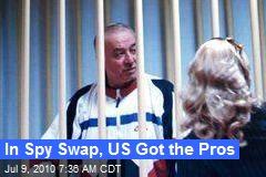 In Spy Swap, US Got the Pros