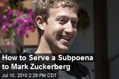 How to Serve a Subpoena to Mark Zuckerberg