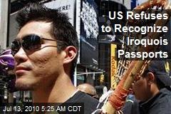 US Refuses to Recognize Iroquois Passports