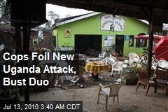 Cops Foil New Uganda Attack, Bust Duo