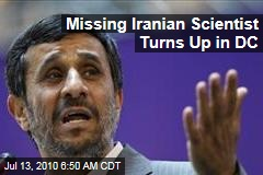Missing Iranian Scientist Turns Up in DC