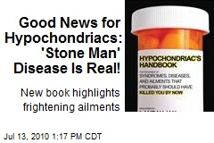 Good News for Hypochondriacs: 'Stone Man' Disease Is Real!