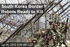 South Korea Border Robots Ready to Kill