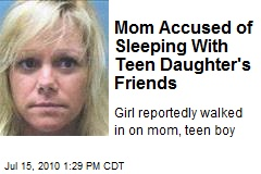 Mom Accused of Sleeping With Teen Daughter's Friends