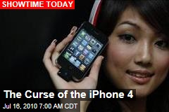 The Curse of the iPhone 4