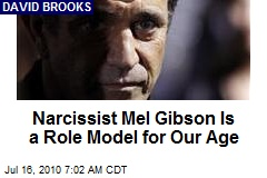 Narcissist Mel Gibson Is a Role Model for Our Age